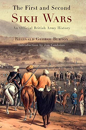 The First and Second Sikh Wars: Burton, Reginald George