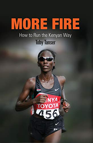 9781594160745: More Fire: How to Run the Kenyan Way