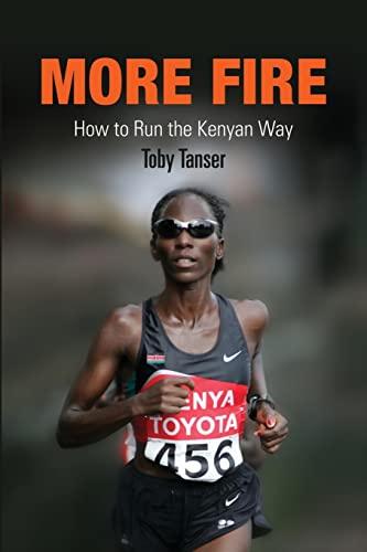 9781594160745: More Fire: How to Run the Kenyan Way