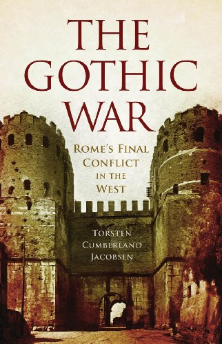 The Gothic War: Rome's Final Conflict in the West