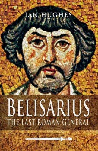9781594160851: Belisarius: The Last Roman General