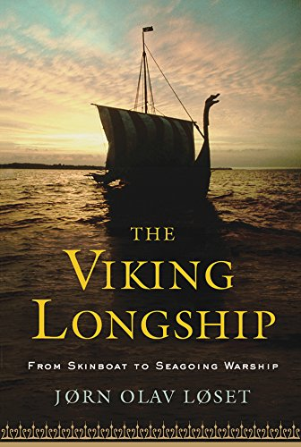 9781594160868: The Viking Longship: From Skinboat to Seagoing Warship