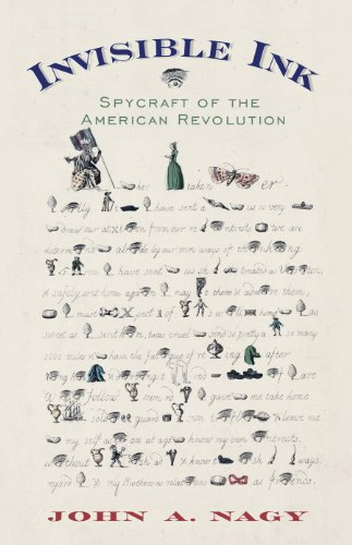 Invisible Ink: Spycraft of the American Revolution: Nagy, John A.
