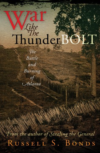 WAR LIKE THE THUNDERBOLT: THE BATTLE AND BURNING O