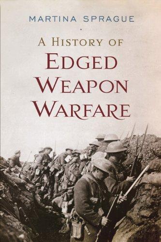 A History of Edged Weapon Warfare: Martina Sprague