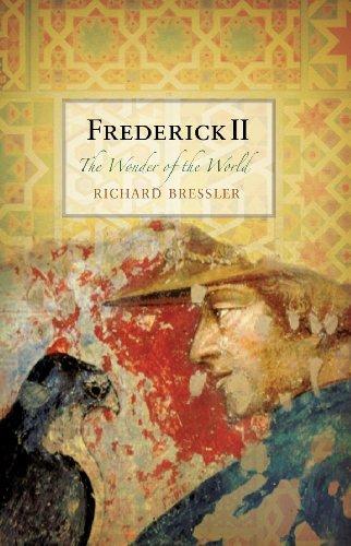 Frederick II: The Wonder of the World: Richard D. Bressler