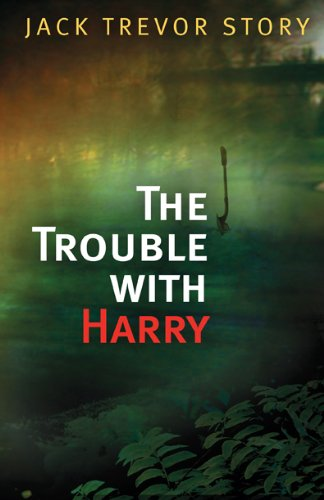 The Trouble with Harry: Story, Jack Trevor