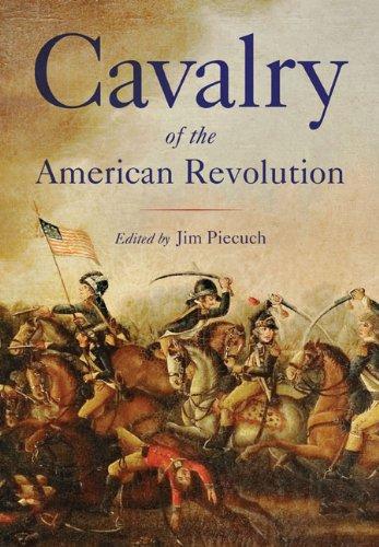 Cavalry of the American Revolution: Michael C. Scoggins
