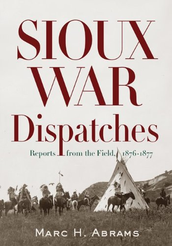 Sioux War Dispatches (Hardcover): Marc H. Abrams