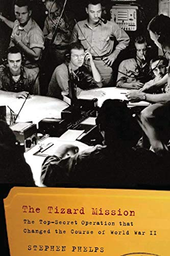 9781594161636: The Tizard Mission: The Top-Secret Operation That Changed the Course of World War II