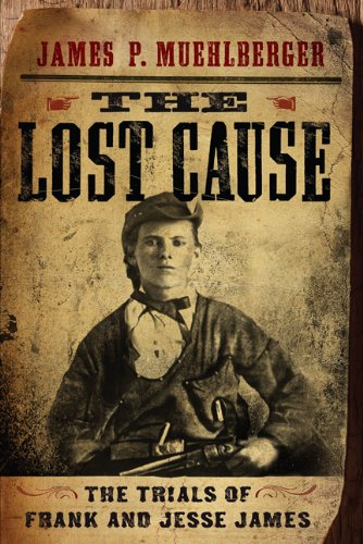 9781594161735: The Lost Cause: The Trials of Frank and Jesse James