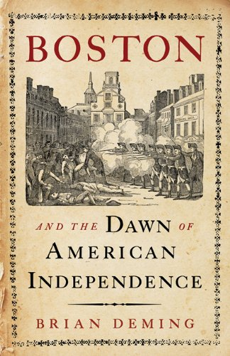 9781594161759: Boston and the Dawn of American Independence