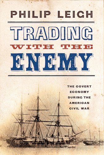 9781594161995: Trading with the Enemy: The Covert Economy During the American Civil War (New York Times Disunion)