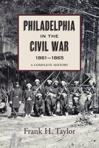 9781594162053: Philadelphia in the Civil War, 1861–1865