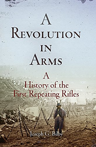 9781594162060: A Revolution in Arms: A History of the First Repeating Rifles (Weapons in History)