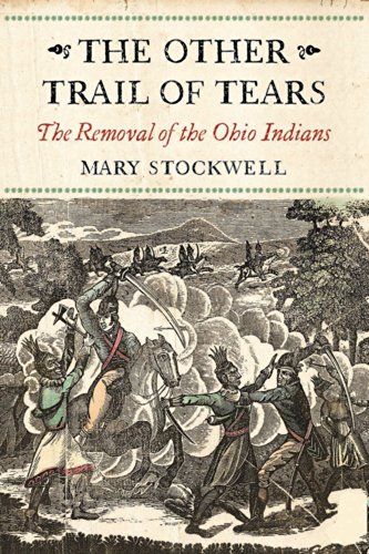 The Other Trail of Tears: The Removal of the Ohio Indians: Stockwell, Mary