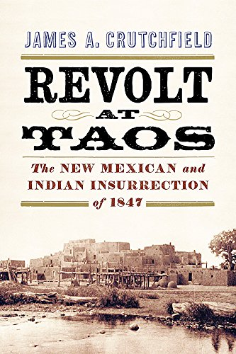 Revolt at Taos : The New Mexican: James A. Crutchfield
