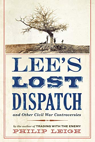 Lee's Lost Dispatch and Other Civil War: Leigh, Philip