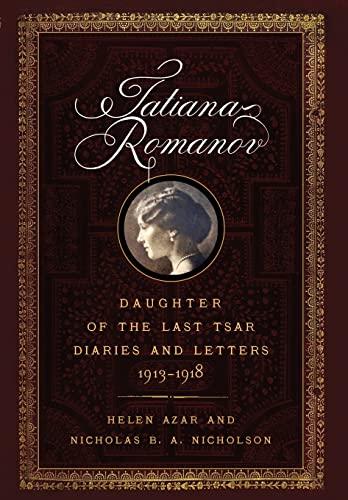 Tatiana Romanov, Daughter of the Last Tsar: Helen Azar