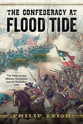 The Confederacy at Flood Tide: The Political and Military Ascension, June to December 1862