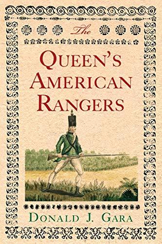 The Queen's American Rangers: Gara, Donald J.