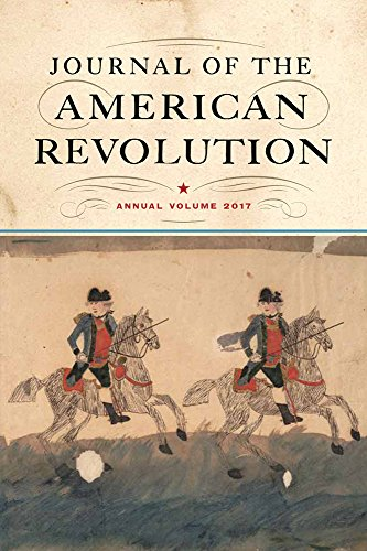 Journal of the American Revolution: Annual Volume 2017: Westholme Publishing