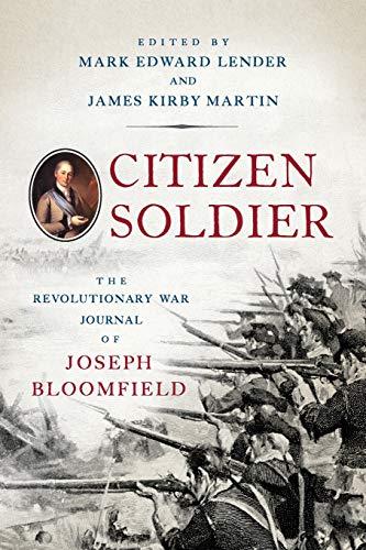 9781594162930: Citizen Soldier: The Revolutionary War Journal of Joseph Bloomfield