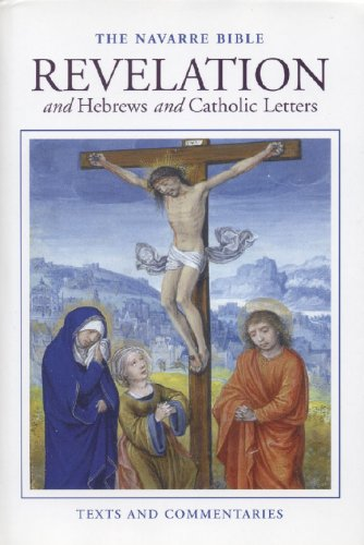 Navarre Bible: Revelation and Hebrews and Catholic Letters: Faculty of the University of Navarre