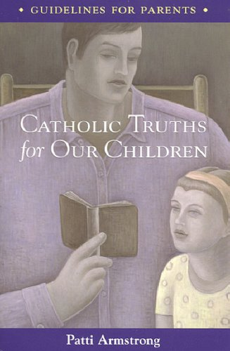 9781594170416: Catholic Truths for Our Children