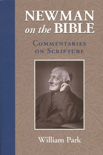 9781594170430: Newman on the Bible: Commentaries on Scripture