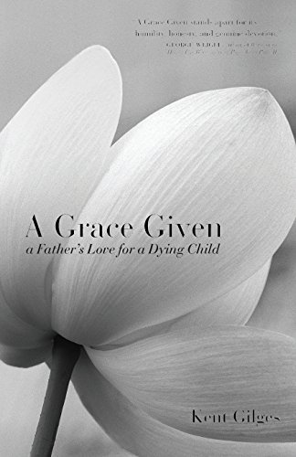 9781594171826: A Grace Given: a Father's Love for a Dying Child