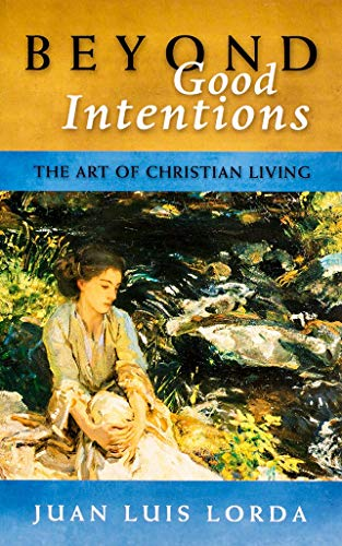 Beyond Good Intentions: The Art of Christian: Juan Luis Lorda