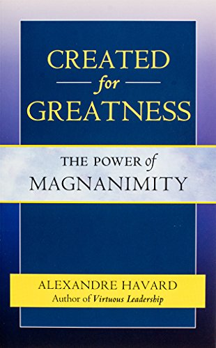 9781594172175: Created for Greatness: The Power of Magnanimity