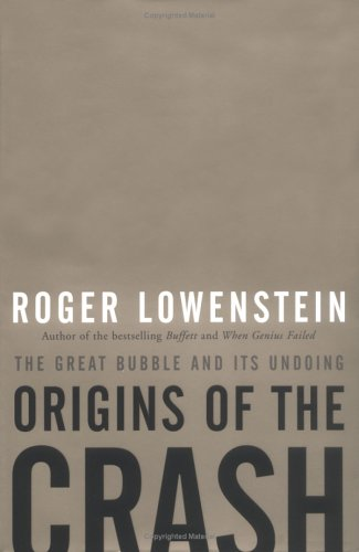 9781594200038: Origins of the Crash: The Great Bubble and Its Undoing
