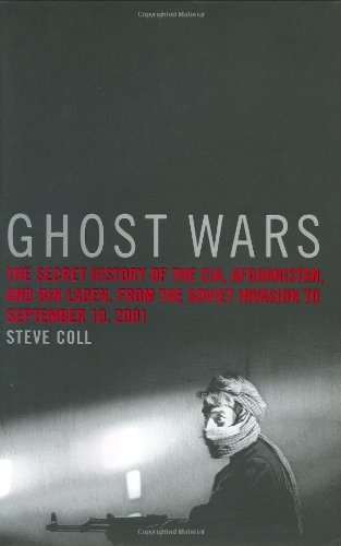 9781594200076: Ghost Wars: The Secret History of the CIA, Afghanistan, and bin Laden, from the Soviet Invasion to September 10, 2001