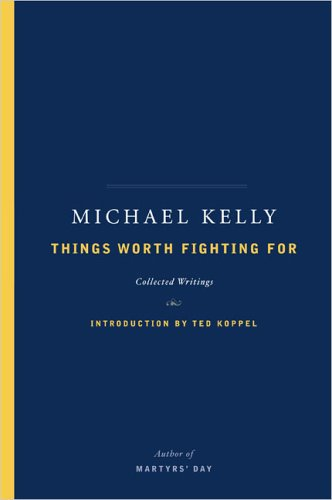 9781594200120: Things Worth Fighting for: Collected Writings