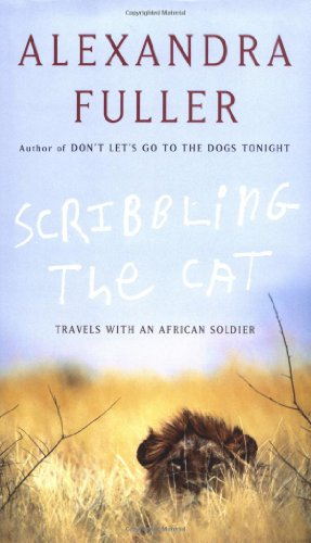 9781594200168: Scribbling the Cat: Travels with an African Soldier