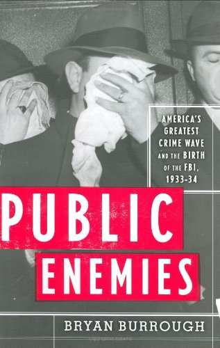 9781594200212: Public Enemies: America's Greatest Crime Wave and the Birth of the FBI, 1933-34