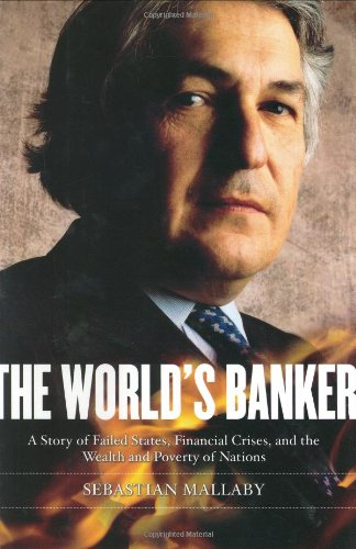 9781594200236: The World's Banker: A Story of Failed States, Financial Crises, and the Wealth and Poverty of Nations (Council on Foreign Relations Books (Penguin Press))