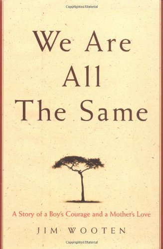 9781594200281: We Are All The Same: A Story of a Boy's Courage and a Mother's Love