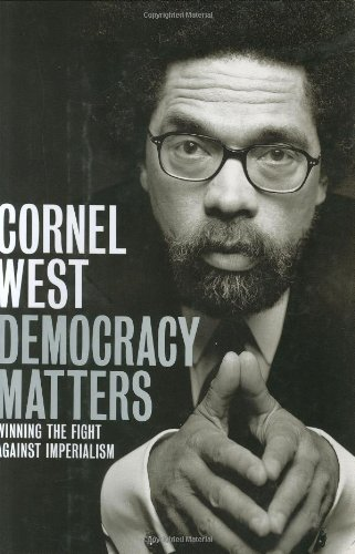 Democracy Matters: Winning the Fight Against Imperialism: West, Cornel