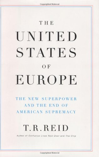 The United States Of Europe: The New: T.R. Reid