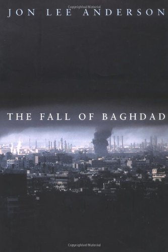 The Fall of Baghdad (Signed First Edition): Anderson, Jon Lee