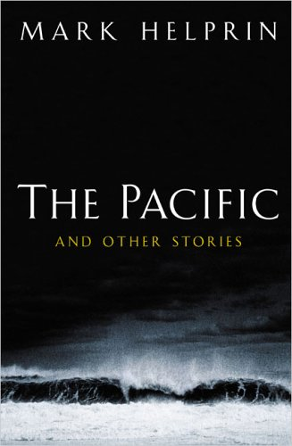 The Pacific and Other Stories: Helprin, Mark