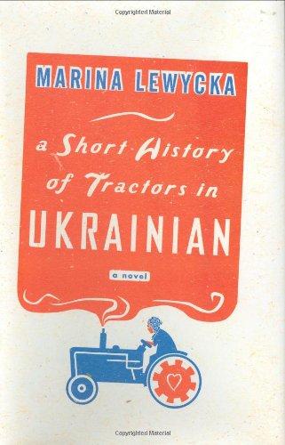 9781594200441: A Short History of Tractors in Ukrainian: A Novel
