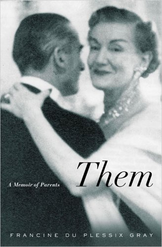 THEM: A Memoir of Parents (Signed First Edition): Francine du Plessix Gray