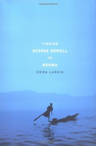 9781594200526: Finding George Orwell in Burma