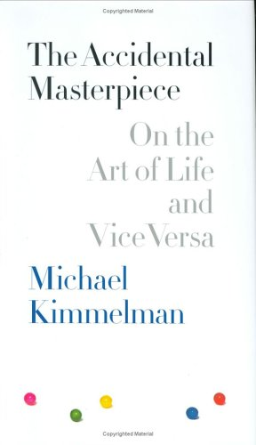 9781594200557: The Accidental Masterpiece: On the Art of Life and Vice Versa