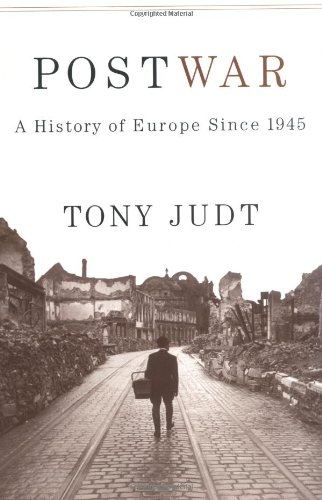 Postwar A History of Europe since 1945: Judt, Tony