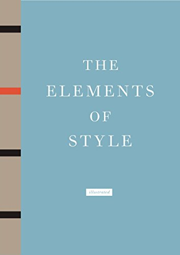 The Elements of Style Illustrated: Strunk Jr., William,
